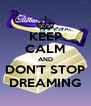 KEEP CALM AND DON'T STOP DREAMING - Personalised Poster A4 size