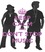 KEEP CALM AND DON'T STOP MUSIC - Personalised Poster A4 size