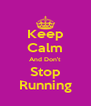 Keep Calm And Don't Stop Running - Personalised Poster A4 size