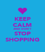 KEEP CALM AND DON'T STOP SHOPPING - Personalised Poster A4 size