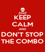 KEEP CALM AND DON'T STOP THE COMBO - Personalised Poster A4 size