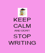 KEEP CALM AND DON'T STOP WRITING - Personalised Poster A4 size