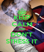 KEEP CALM AND DON'T STRESS IT - Personalised Poster A4 size