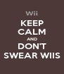 KEEP CALM AND DON'T SWEAR WIIS - Personalised Poster A4 size