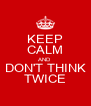 KEEP CALM AND DON'T THINK TWICE - Personalised Poster A4 size