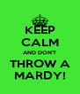 KEEP CALM AND DON'T THROW A MARDY! - Personalised Poster A4 size