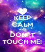 KEEP CALM AND DON´T TOUCH ME! - Personalised Poster A4 size