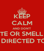 KEEP CALM AND DON'T TOUCH, TASTE OR SMELL CHEMICALS UNLESS DIRECTED TO DO SO - Personalised Poster A4 size