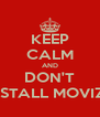 KEEP CALM AND DON'T UNINSTALL MOVIZZON - Personalised Poster A4 size