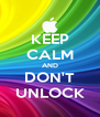 KEEP CALM AND DON'T UNLOCK - Personalised Poster A4 size