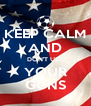 KEEP CALM AND DON'T USE YOUR GUNS - Personalised Poster A4 size