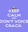 KEEP CALM AND DON'T VOICE CRACK. - Personalised Poster A4 size