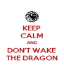 KEEP CALM AND DON'T WAKE THE DRAGON - Personalised Poster A4 size
