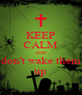 KEEP CALM AND don't wake them up - Personalised Poster A4 size