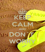 KEEP CALM AND DON´T  WORRY - Personalised Poster A4 size