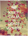 KEEP CALM AND DON'T WORRY - Personalised Poster A4 size