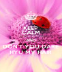 KEEP CALM AND DON'T YOU DARE HYU MY HAIR - Personalised Poster A4 size
