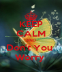KEEP CALM AND Don't You  Worry  - Personalised Poster A4 size