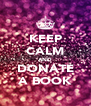 KEEP CALM AND DONATE A BOOK - Personalised Poster A4 size