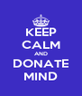 KEEP CALM AND DONATE MIND - Personalised Poster A4 size