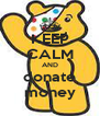 KEEP CALM AND donate money - Personalised Poster A4 size