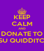 KEEP CALM AND DONATE TO LSU QUIDDITCH - Personalised Poster A4 size