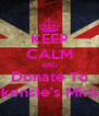 KEEP CALM AND Donate To Mackensie's Miracles - Personalised Poster A4 size