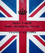 KEEP CALM AND  DONATE TO UK   FLOOD VICTIMS  - Personalised Poster A4 size