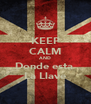 KEEP CALM AND  Donde esta  La Llave - Personalised Poster A4 size