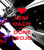 KEEP CALM AND DONE 1 ROJO - Personalised Poster A4 size