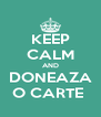 KEEP CALM AND DONEAZA O CARTE  - Personalised Poster A4 size