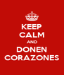 KEEP CALM AND DONEN CORAZONES - Personalised Poster A4 size