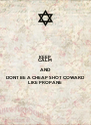 KEEP CALM AND DONT BE A CHEAP SHOT COWARD  LIKE PROPANE - Personalised Poster A4 size