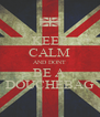 KEEP CALM AND DONT BE A DOUCHEBAG - Personalised Poster A4 size