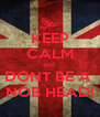 KEEP CALM and  DONT BE A  NOB HEAD! - Personalised Poster A4 size