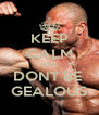 KEEP CALM AND DONT BE  GEALOUS - Personalised Poster A4 size
