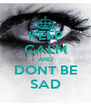 KEEP CALM AND DONT BE SAD - Personalised Poster A4 size