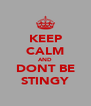 KEEP CALM AND DONT BE STINGY - Personalised Poster A4 size