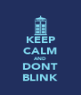 KEEP CALM AND DONT BLINK - Personalised Poster A4 size