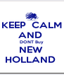 KEEP  CALM AND  DONT Buy NEW  HOLLAND  - Personalised Poster A4 size