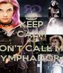 KEEP CALM AND DON'T CALL ME  NYMPHADORA! - Personalised Poster A4 size