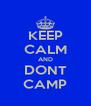 KEEP CALM AND DONT CAMP - Personalised Poster A4 size