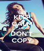 KEEP CALM AND DON'T COPY - Personalised Poster A4 size