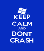 KEEP CALM AND DONT CRASH - Personalised Poster A4 size