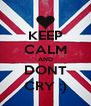 KEEP CALM AND DONT CRY :) - Personalised Poster A4 size