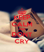 KEEP CALM AND DONT CRY - Personalised Poster A4 size