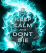 KEEP CALM AND DONT DIE - Personalised Poster A4 size
