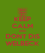 KEEP CALM AND DONT DIS WELBECK - Personalised Poster A4 size