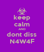 keep calm AND dont diss N4W4F - Personalised Poster A4 size