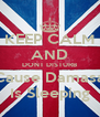 KEEP CALM AND DONT DISTURB Cause Damasa Is Sleeping - Personalised Poster A4 size